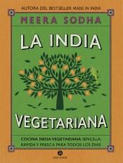 Descargar La India Vegetariana .Cocina Vegetariana Sensilla Y Rapida Y Fresca Sodha Meera