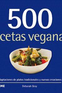 Descargar 500 Recetas Veganas Gray Deborah