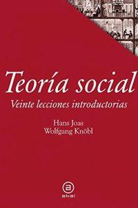 Descargar Teoria Social : Veinte Lecciones Introductorias Joas Hans