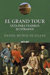 Descargar El Grand Tour : Guia Para Viajeros Ilustrados Muñoz De Julian Daniel