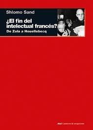 Descargar El Fin Del Intelectual Frances ? Sand Shlomo