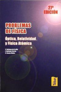 Descargar Problemas De Fisica : Optica , Relatividad Y Fisica Atomica Burbano De Ercilla Santiago