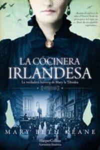 Descargar La Cocinera Irlandesa .La Verdadera Historia De Mary La Tifoidea Keane Mary Beth