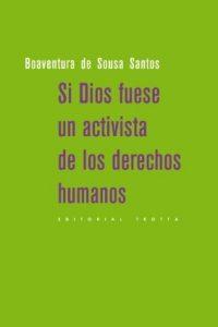 Descargar Si Dios Fuese Un Activista De Los Derechos Humanos De Sousa Santos Boaventura