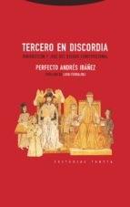 Descargar Tercero En Discordia : Jurisdiccion Y Juez Del Estado Constitucional Iba/Ez Perfecto Andres