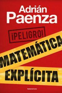 Descargar Peligro ! Matematica Explicita Paenza Adrian