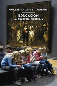 Descargar Educacion  La Tragedia Continua Jaim Etcheverry Guillermo