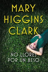Descargar No Llores Por Un Beso Higgins Clark Mary