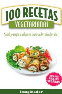 Descargar 100 Recetas Vegetarianas Lafond Jacques