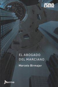 Descargar El Abogado Del Marciano  Nva Ed Birmajer Marcelo
