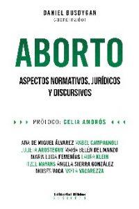 Descargar Aborto . Aspectos Normativos , Juridicos Y Discursivos Busdygan Daniel