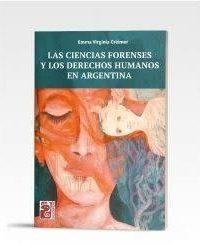 Descargar Las Ciencias Forenses Y Los Derechos Humanos En Argentina Creimer Emma Virginia