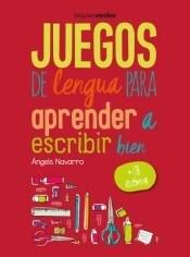 Libro Juegos De Lengua Para Aprender A Escribir Bien