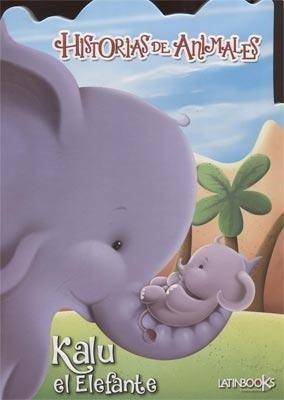 Libro Kalu El Elefante - Historias De Animales