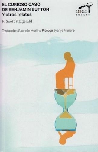 Libro El Curioso Caso De Benjamin Button Y Otros Relatos - Mirlo Pocket