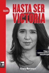 Descargar Hasta Ser Victoria Montenegro Victoria