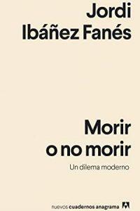 Descargar Morir O No Morir Ibañez Fanes Jordi