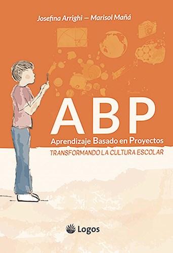 Libro Abp Aprendizaje Basado En Proyectos : Transformando La Cultura Escolar