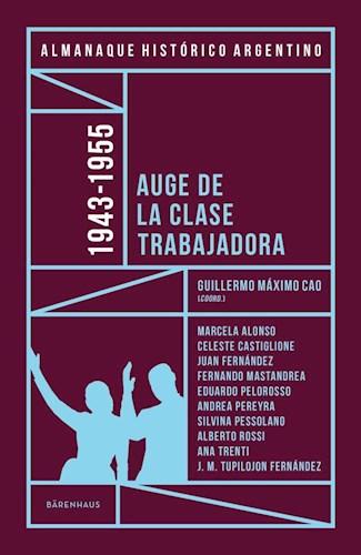 Libro Almanaque Historico Argentino 1943 -1956 Auge De La Clase Trabajadora