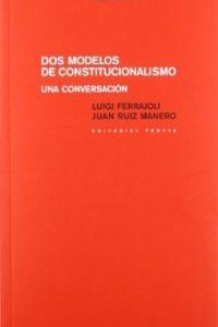 Descargar Dos Moldelos De Constitucionalismo : Una Conversacion Ferrajoli Luigi