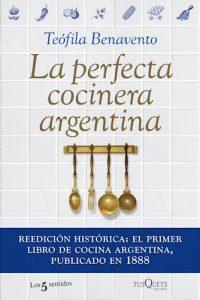 Descargar La Perfecta Cocinera Argentina Benavento Teofila