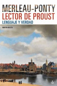 Descargar Merleau-Ponty Lector De Proust : Lenguaje Y Verdad Buceta Martin