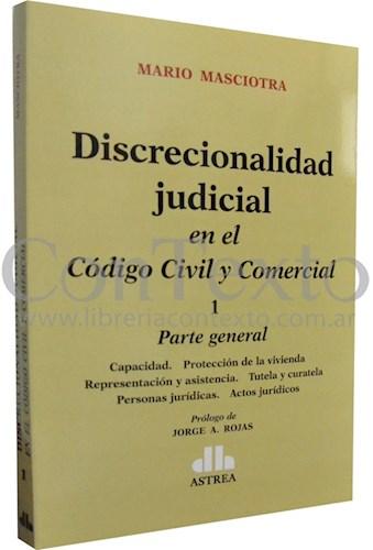Libro Discrecionalidad Judicial En El Codigo Civil Y Comercial ( Tomo 1 )