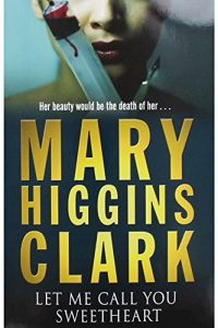 Descargar Let Me Call You Sweetheart Higgins Clark Mary