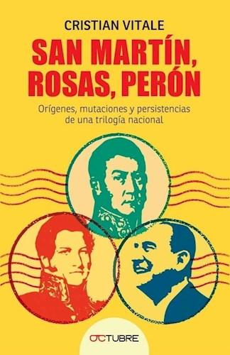 Libro San Martin , Rosas , Peron