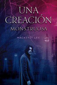 Descargar Una Creacion Monstruosa Lee Mackenzie