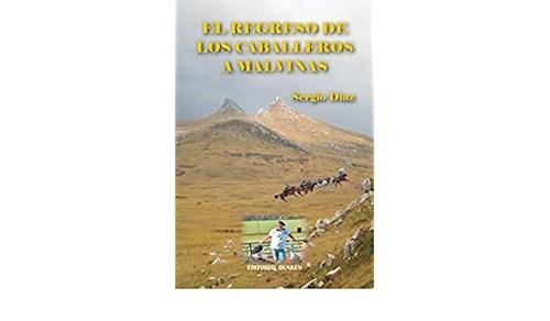 Libro El Regreso De Los Caballeros A Malvinas