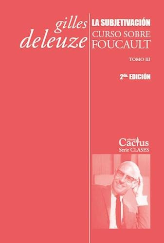Libro La Subjetivacion (2Da Edicion) Curso Sobre Foucault. Tomo Iii