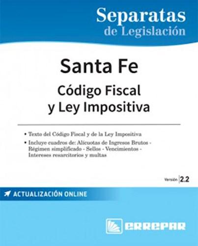 Libro Separata De Legislacion : Santa Fe Codigo Fiscal Y Ley Impositiva