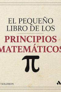 Descargar El Pequeño Libro De Los Principios Matematicos. Solomon Robert