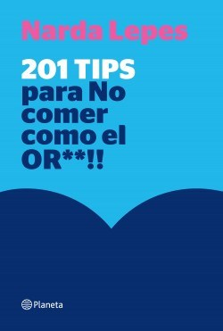Libro 201 Tips Para No Comer Como El Or   !!
