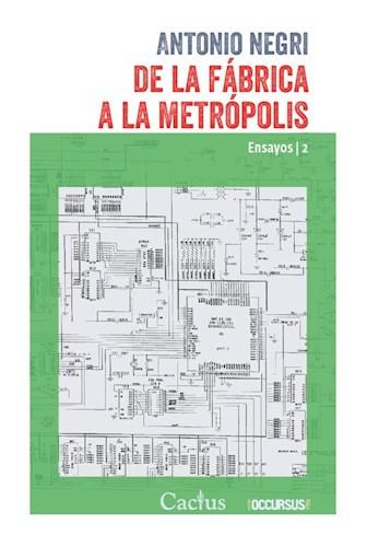 Libro De La Fabrica A La Metropolis