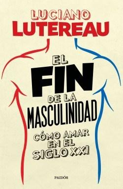 Libro El Fin De La Masculinidad