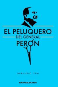 Descargar El Peluquero Del General Peron Feo Gerardo