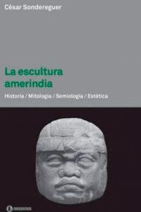 Descargar Escultura Amerindia Sondereg Cesar
