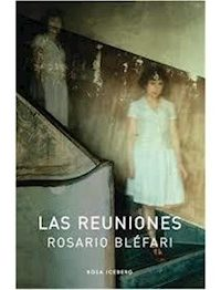 Descargar Las Reuniones Blefari Rosario