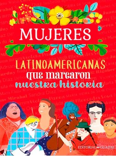 Libro Mujeres Latinoamericanas Que Marcaron Nuestra Historia