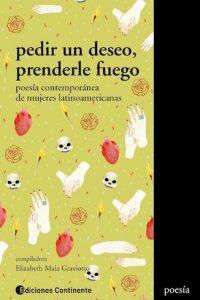 Descargar Pedir Un Deseo , Prenderle Fuego . Poesia Contemporanea De Mujeres Latinoam Graviotto Elizabeth Maia
