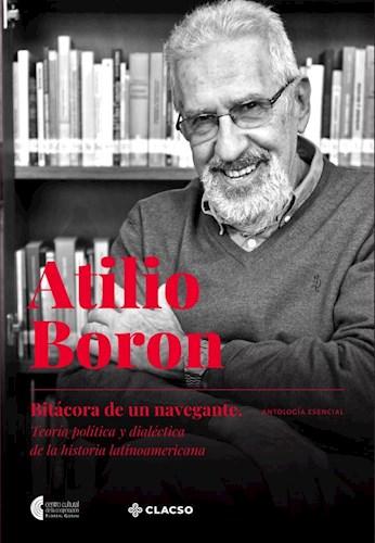 Libro Atilio Boron : Bitacora De Un Navegante