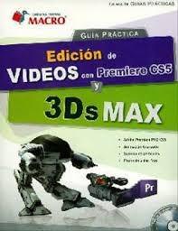 Libro Guia Practica Edicion De Videos Con Premiere Cs5 Y 3Ds Max C/Cd
