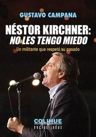 Libro Nestor Kirchner : No Les Tengo Miedo