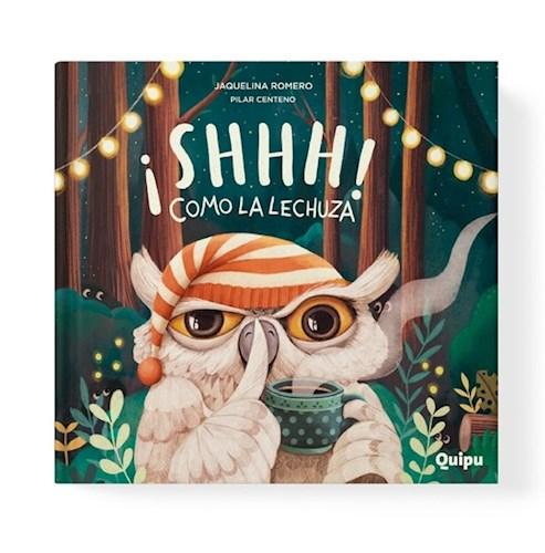 Libro Shhhh ! Como La Lechuza  ( Tapa Dura )