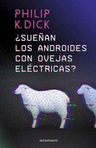 Libro Sueñan Los Androides Con Ovejas Electricas ?