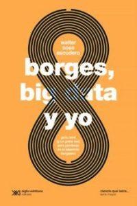 Descargar Borges , Big Data Y Yo Sosa Escudero Walter