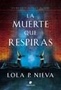 Libro La Muerte Que Respiras (Trade)