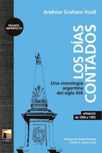 Descargar Los Dias Contados .Una Cronologa Argentina Del Siglo Xix Yool Andrew